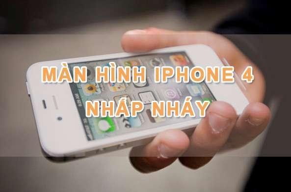 Màn hình iPhone 4 nhấp nháy, lỗi cảm ứng